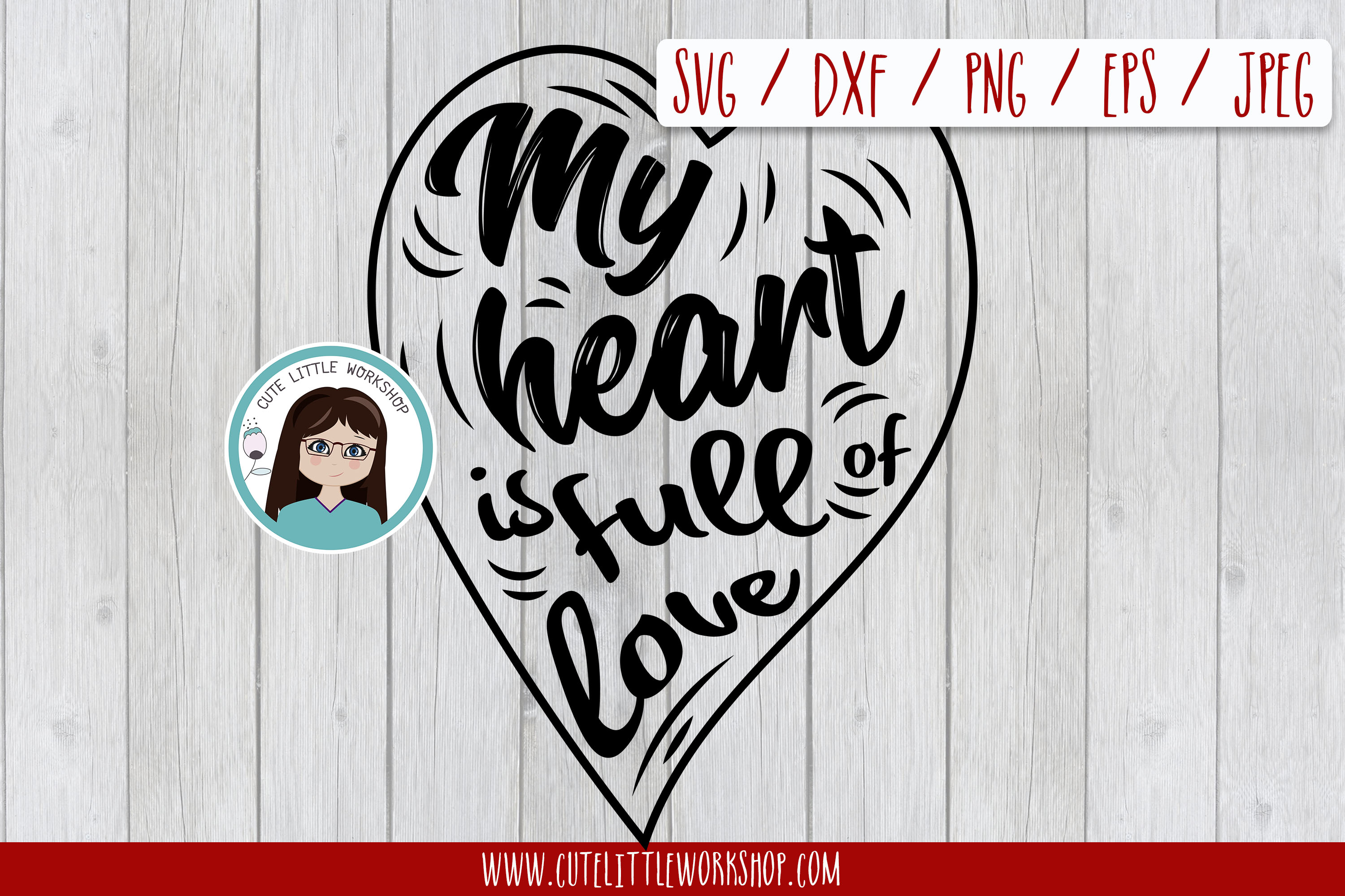 My heart is full of love svg, dxf, png, eps example image 1