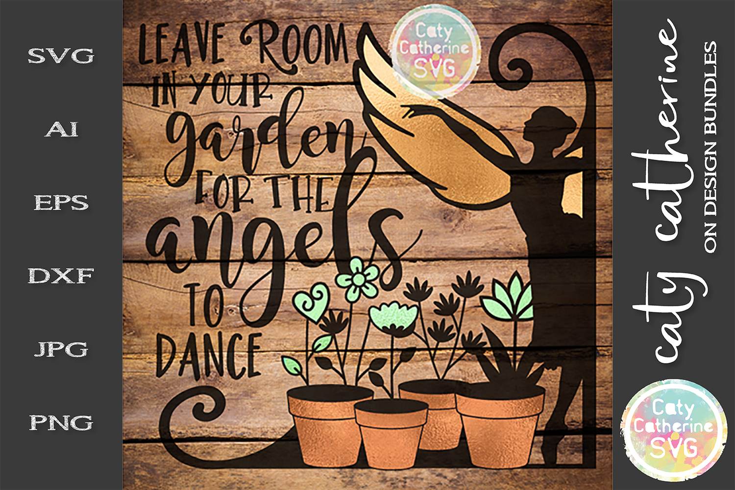 Leave Room In Your Garden For the Angels To Dance SVG example image 1