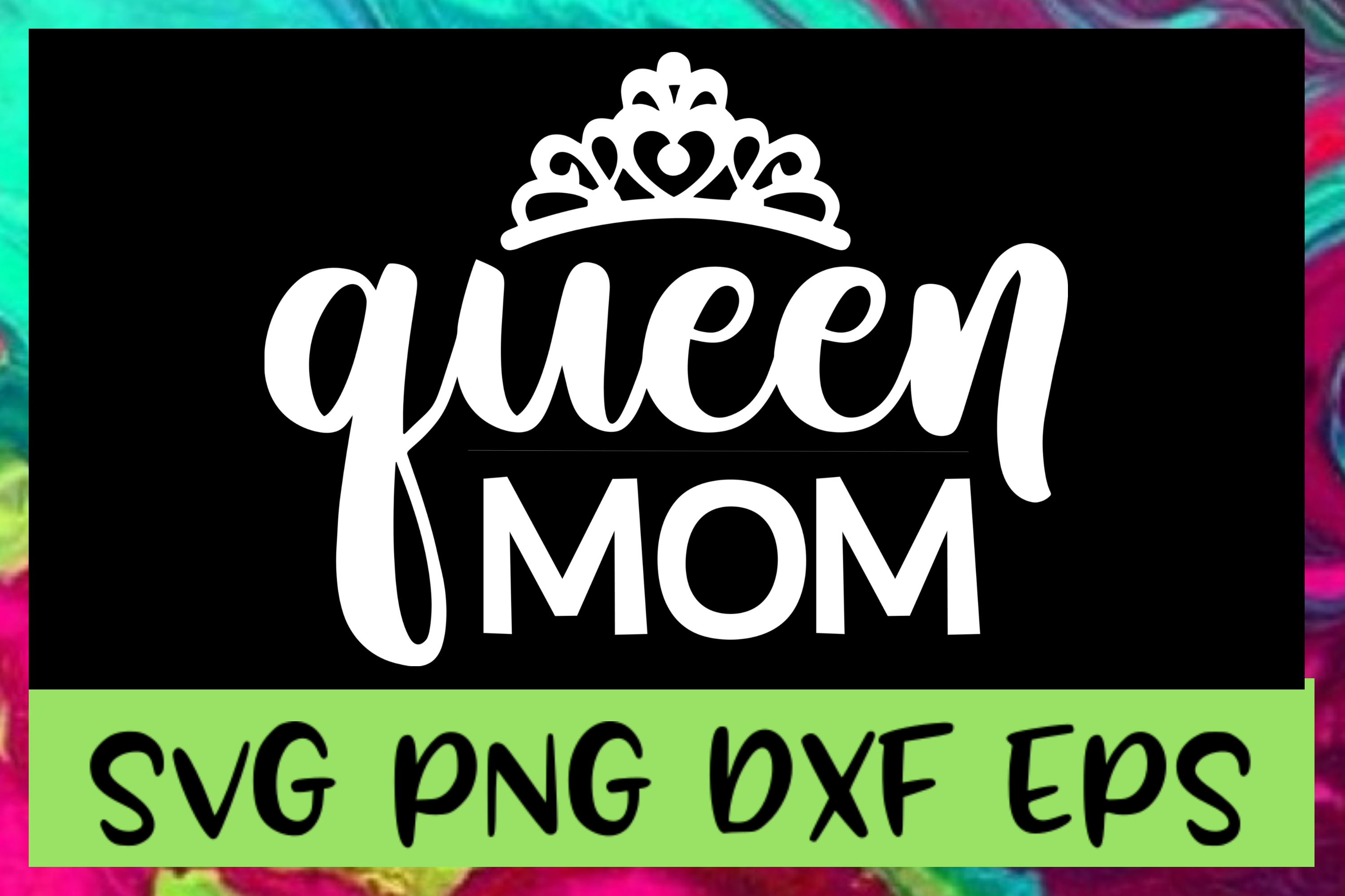 Queen Mom Mother's Day SVG PNG DXF & EPS Design Files example image 1