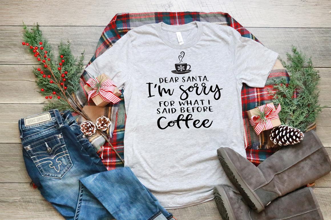 Funny Christmas SVG - Dear Santa, I'm Sorry For What I Said example image 3