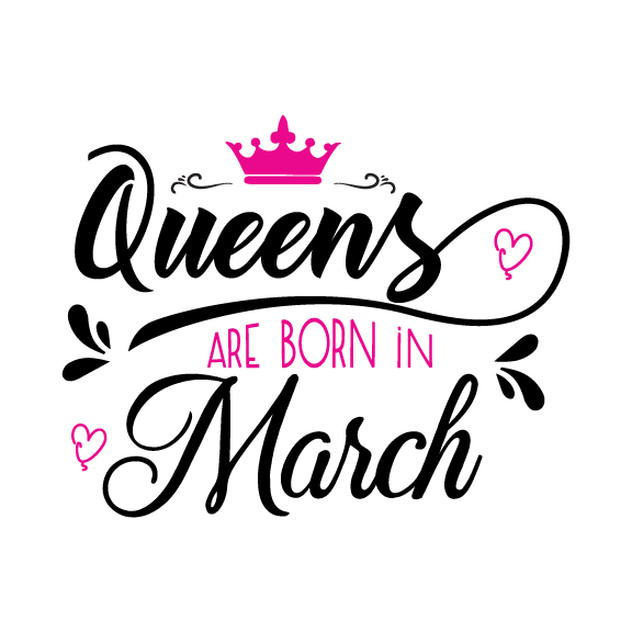 Queens are born in March Svg,Dxf,Png,Jpg,Eps vector file example image 1