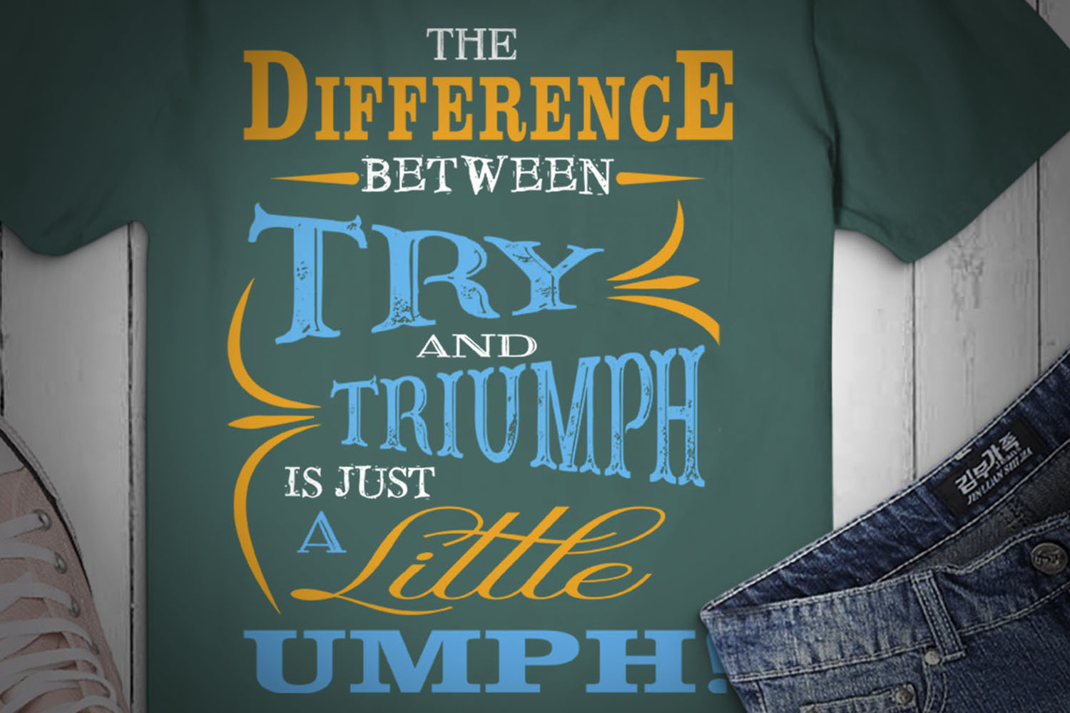 The Difference Between Try And Triumph Is Just a Little Umph example image 2