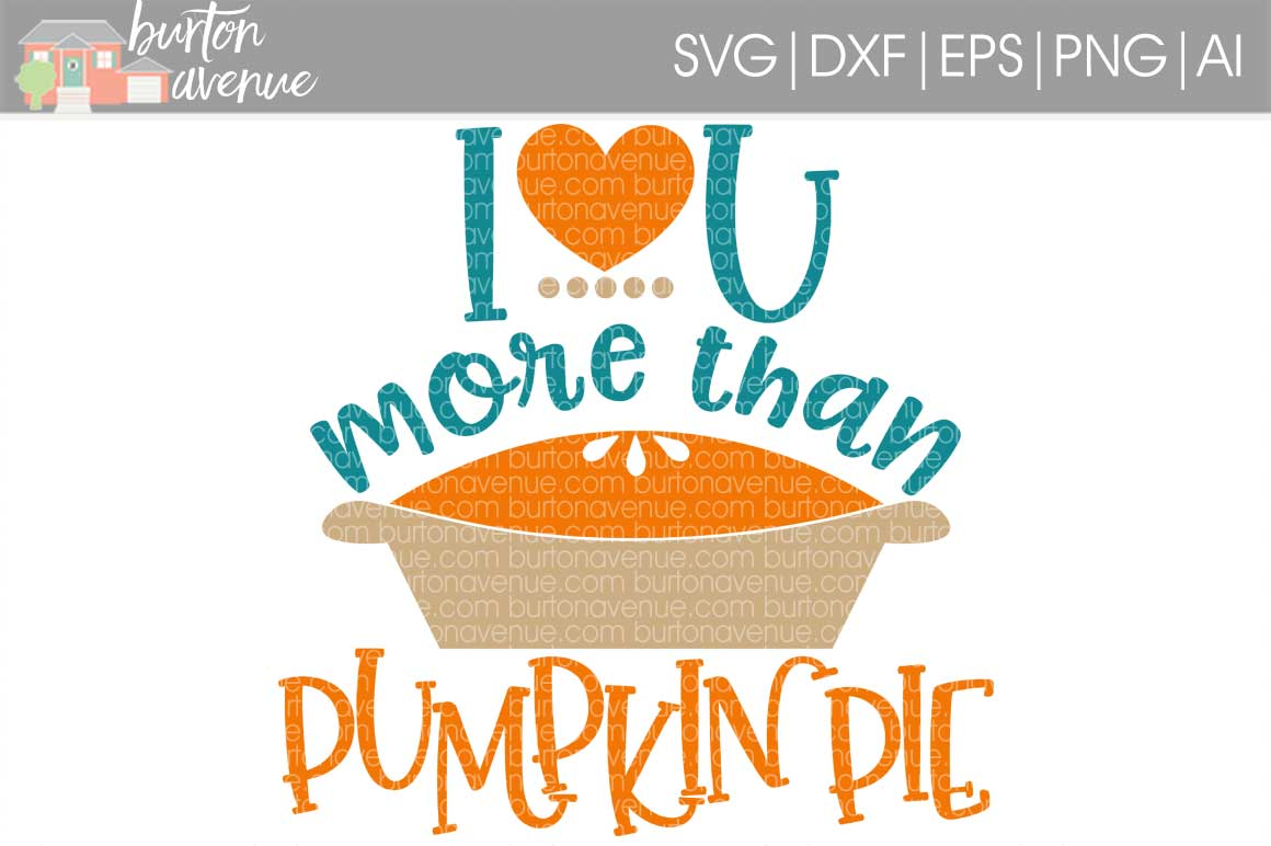 I Love You More than Pumpkin Pie cut File - SVG DXF EPS AI PNG example image 1