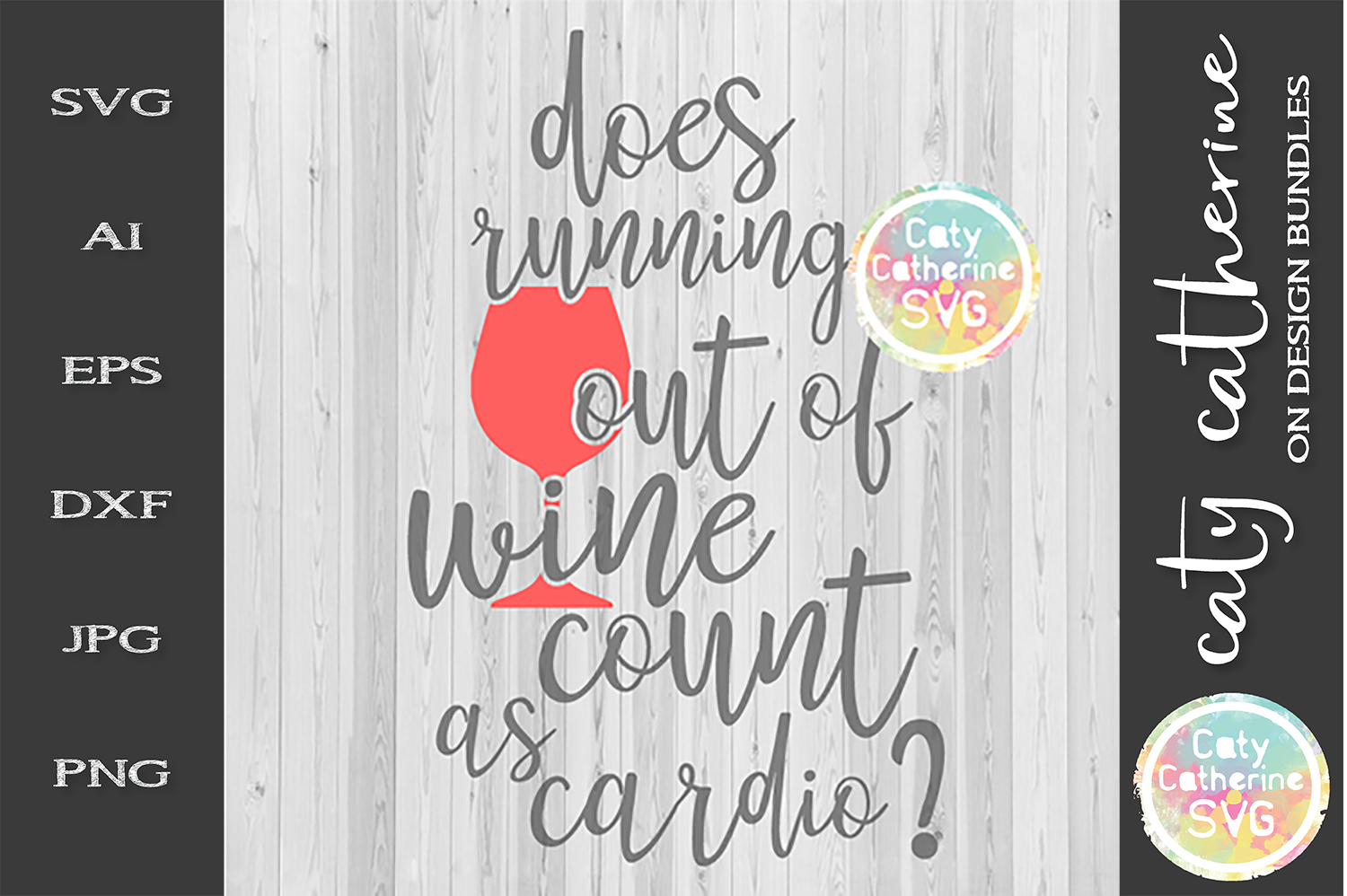 Does Running Out Of Wine Count As Cardio? SVG Cut File example image 1