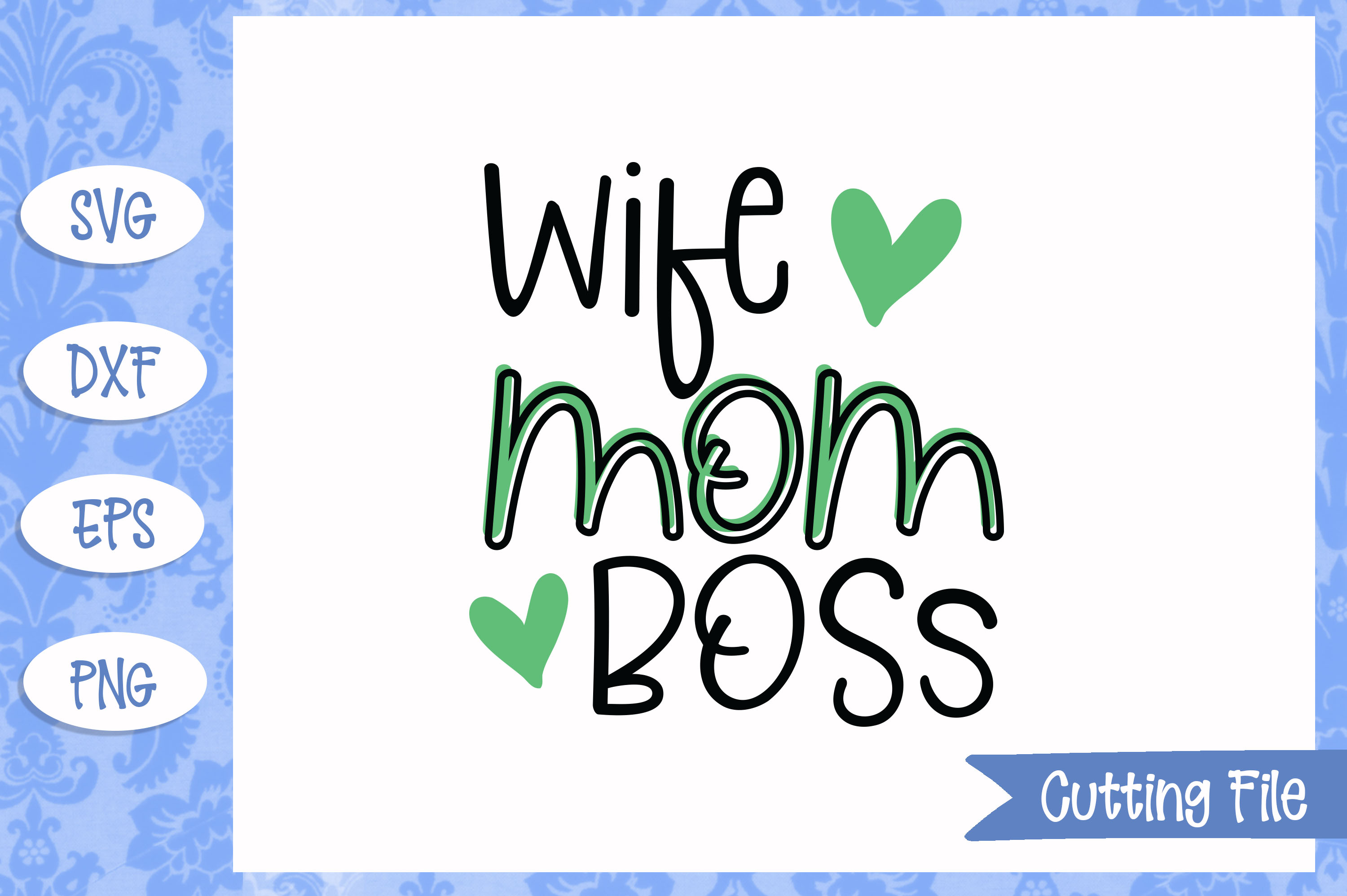 Wife Mom Boss SVG File example image 1