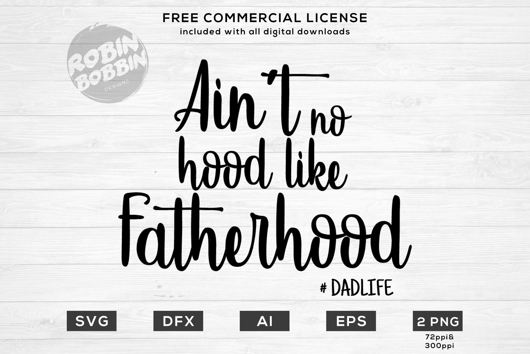 Ain't no Hood, like Fatherhood Design for T-Shirt, Hoodies example image 1