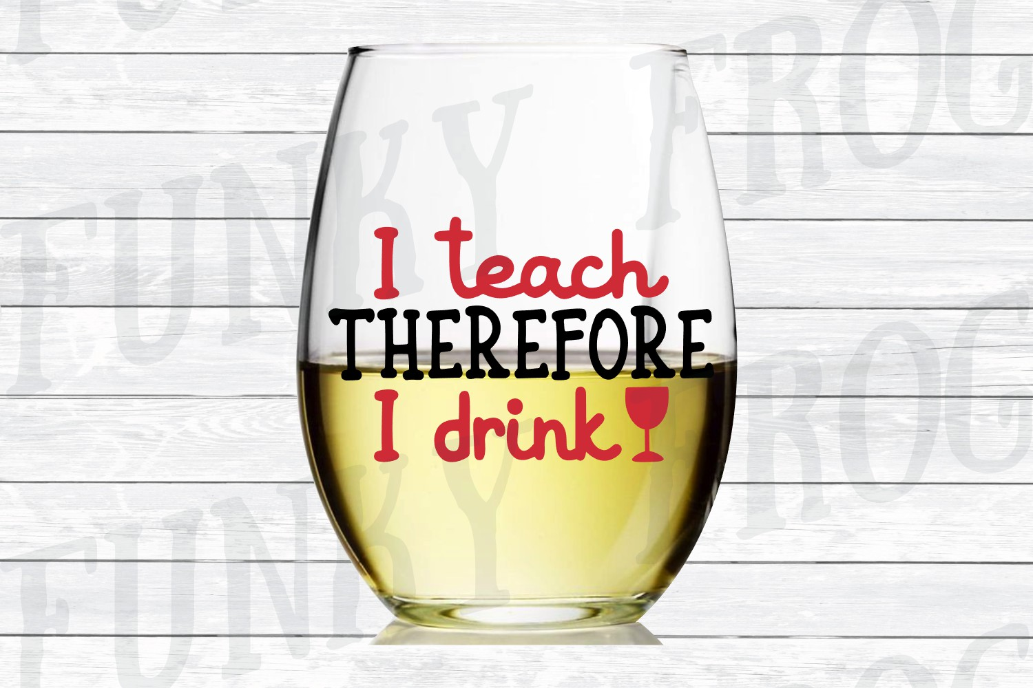 I Teach Therefore I Drink - Teacher SVG Cut File example image 2