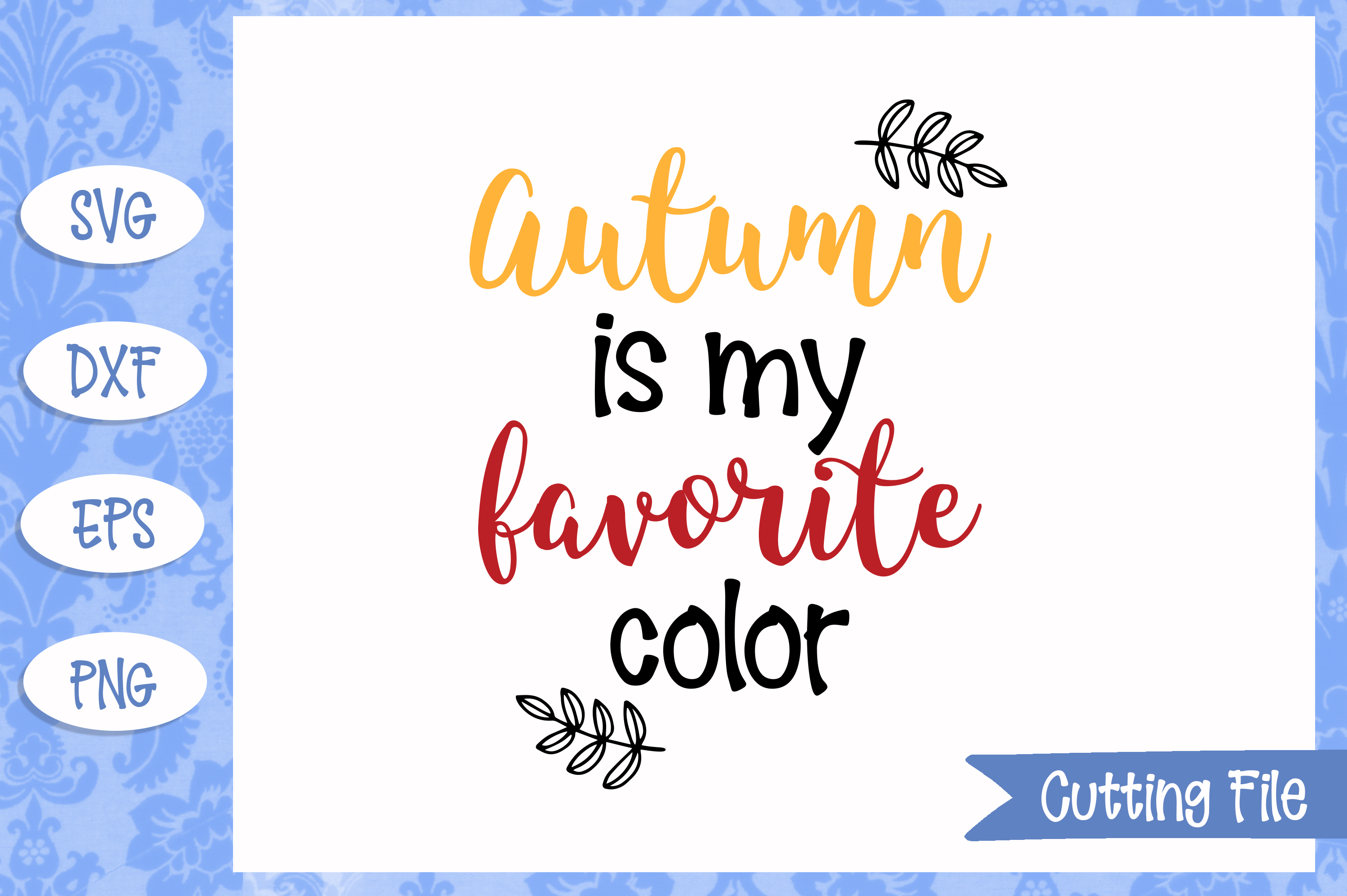 Autumn is my favorite color SVG File example image 1