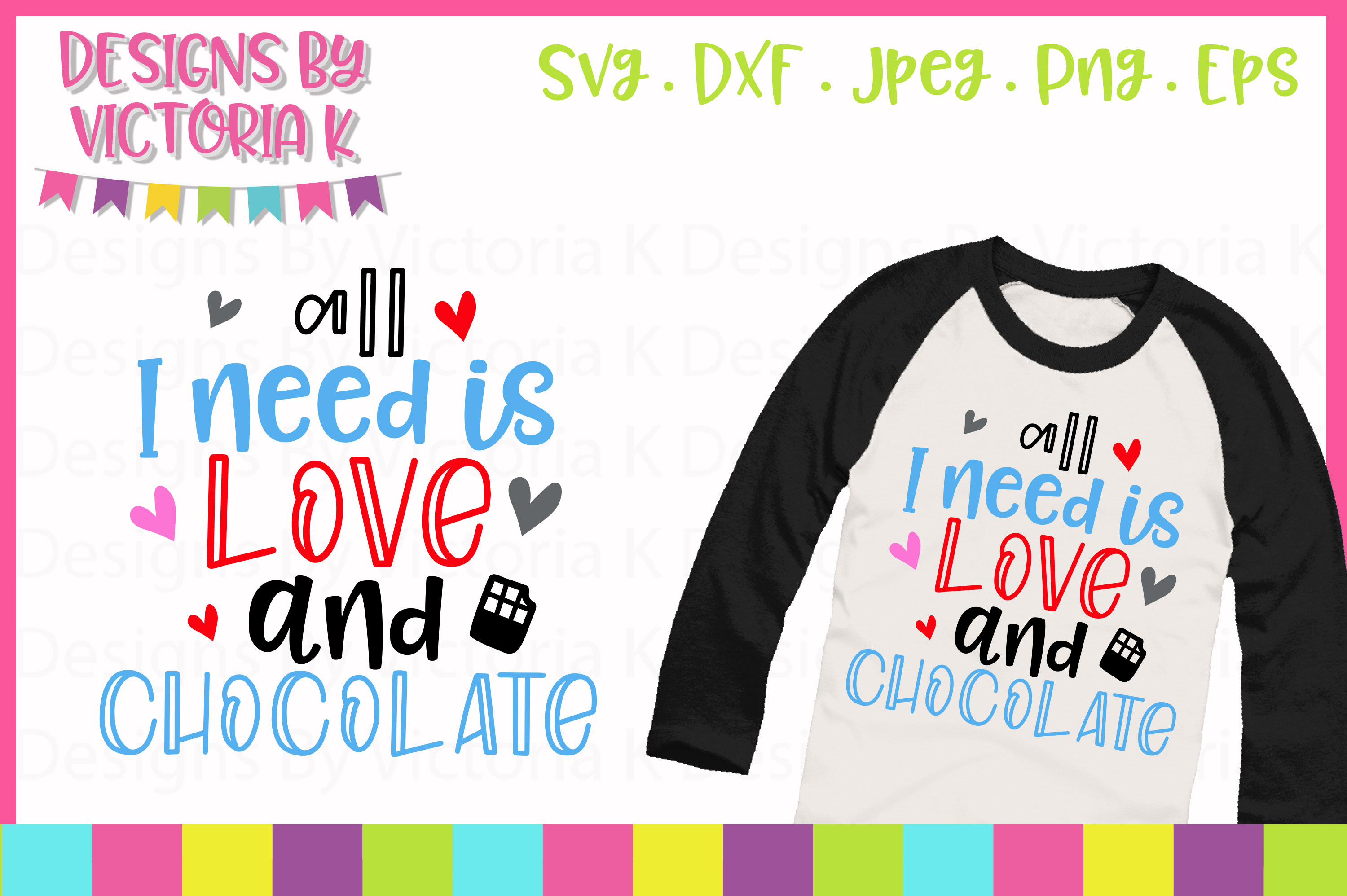 All I need is love and chocolate Valentine's Day SVG Cut Fil example image 1