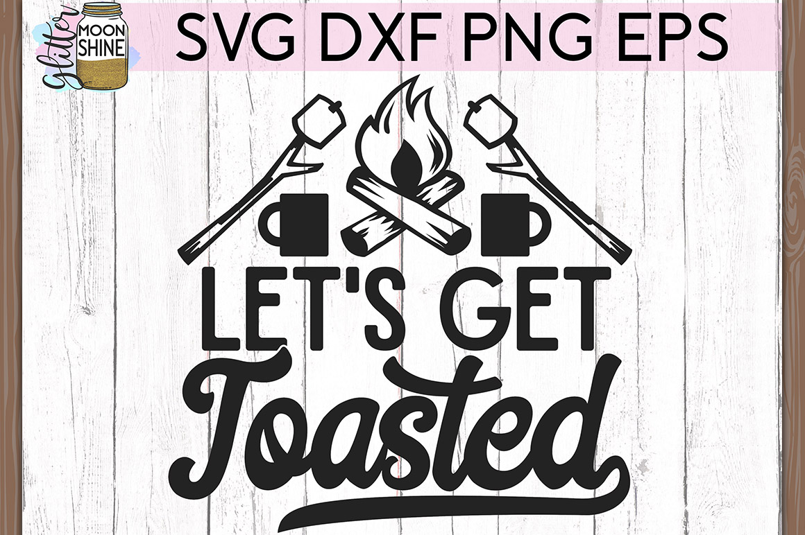 Let's Get Toasted Camping SVG DXF PNG EPS Cutting Files example image 2