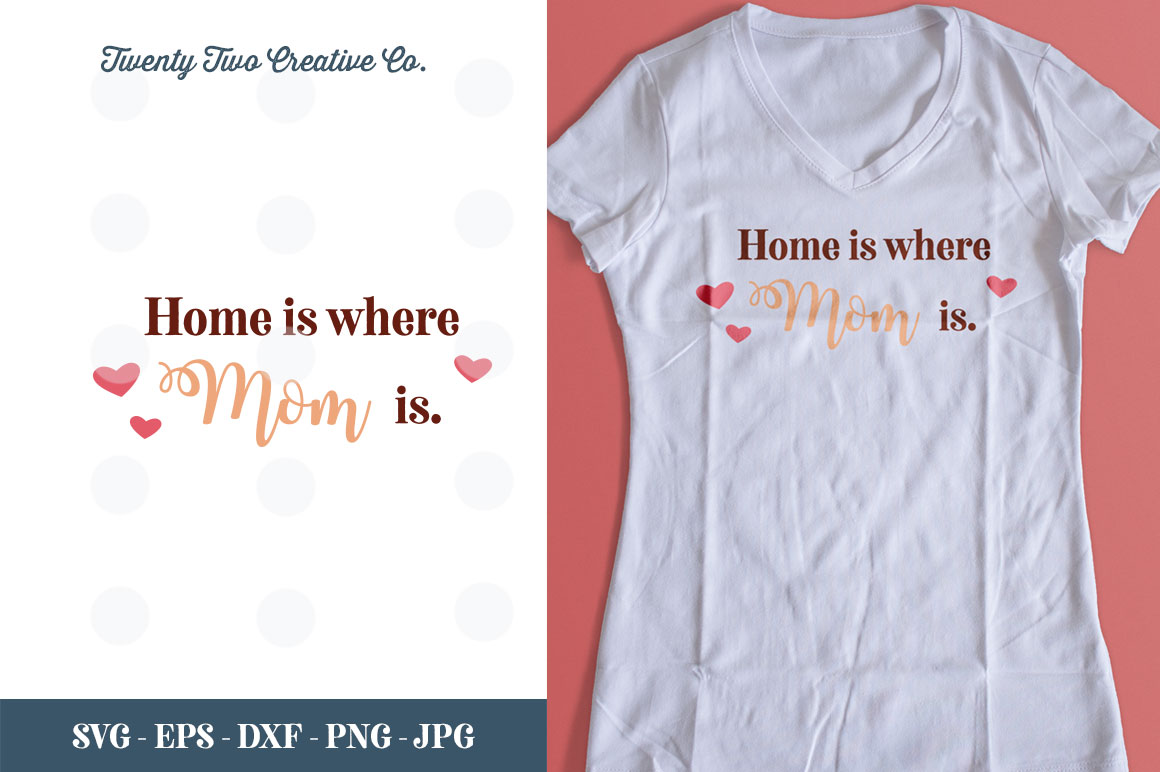 Home is where Mom is Cut File - SVG, DXF, PNG, EPS, JPG example image 1