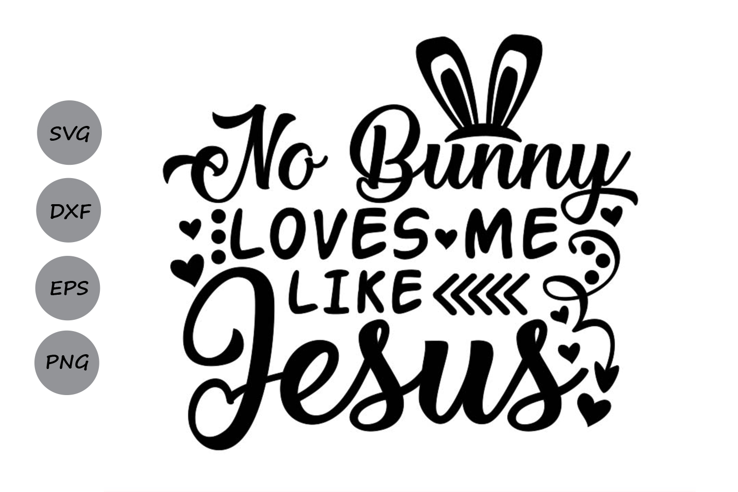 No Bunny Loves Me Like Jesus Svg, Easter Bunny Svg. example image 2