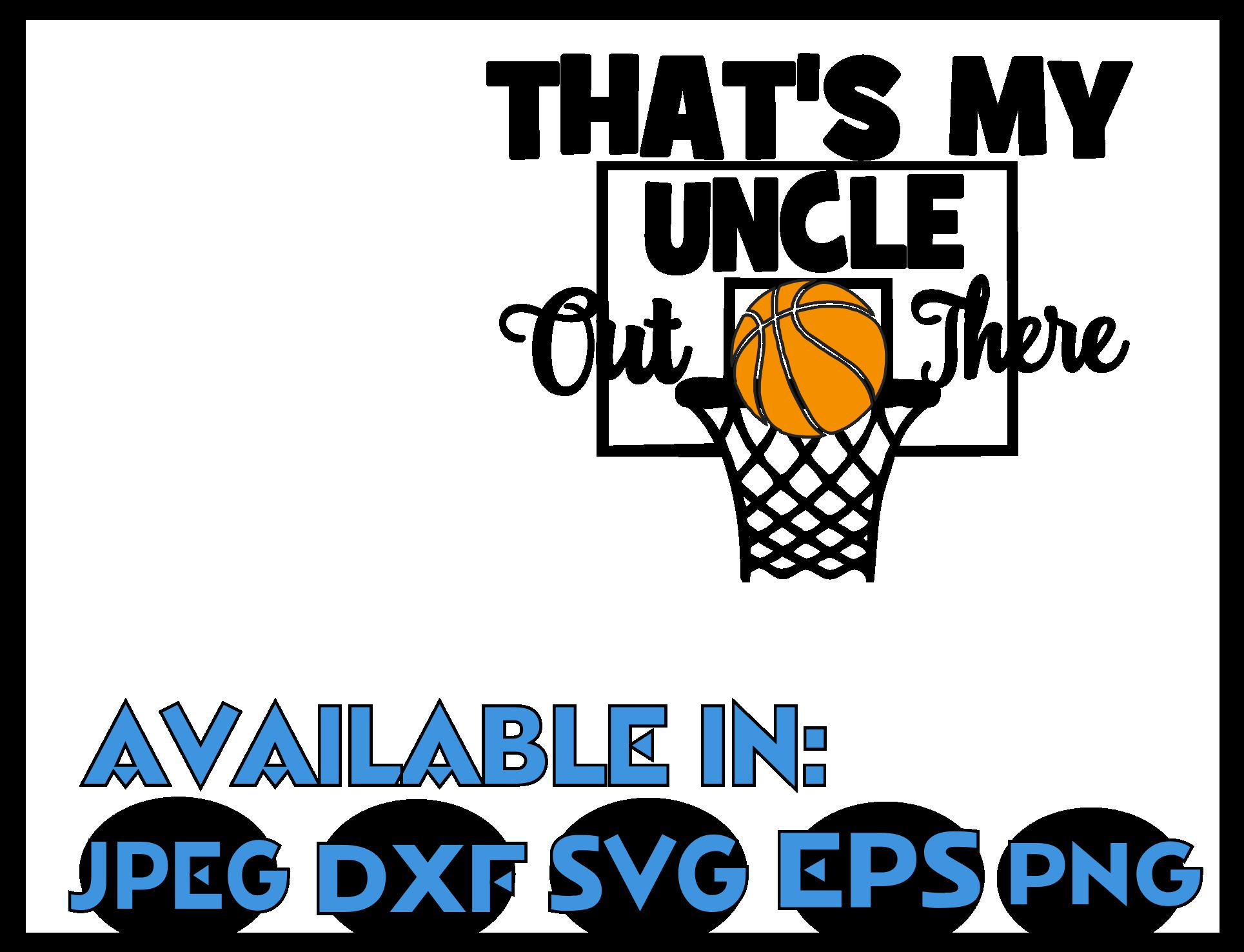 Basketball SVG DXF JPEG Silhouette Cameo Cricut uncle svg example image 3