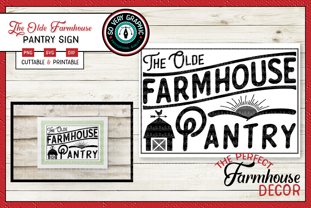 The Olde Farmhouse Pantry Sign SVG Cut File PNG Printable example image 1