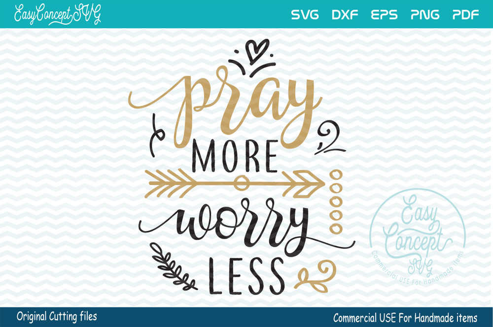 Pray More Worry Less svg cut file, SVG - DXF - PNG - EPS - PDF Original Cut files example image 1