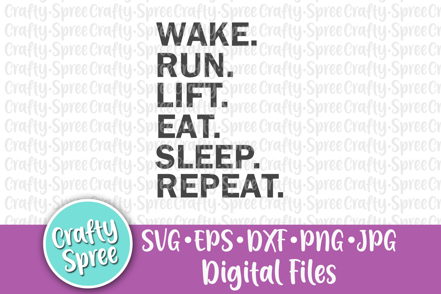 Wake Run Life Eat Sleep Repeat SVG PNG DXF Cut File example image 1