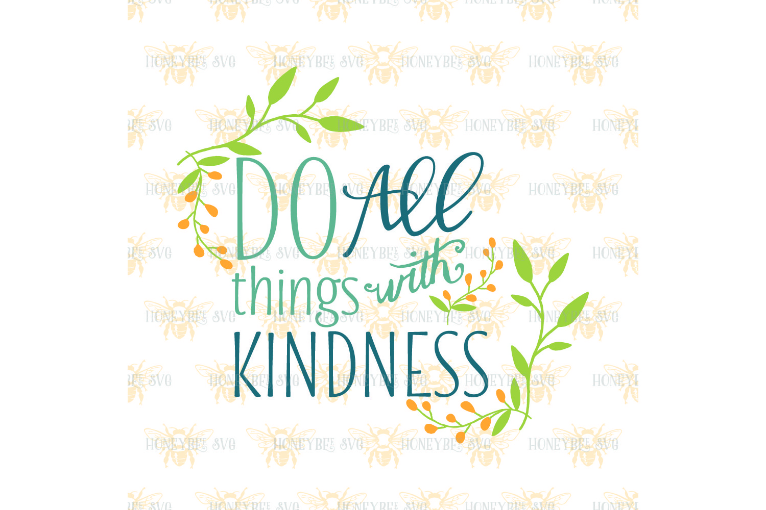 Do All Things With Kindness svg example image 2