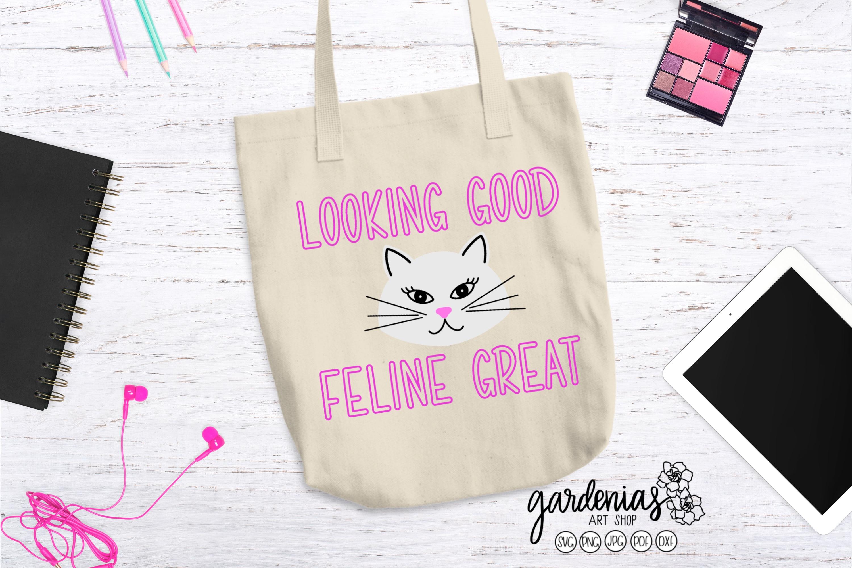 Looking Good Feline Great SVG | Cat Cut File | Cat Clip Art example image 1
