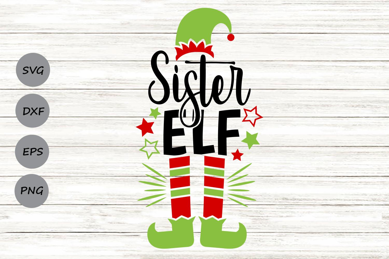 Sister Elf Svg, Christmas Svg, Elf Svg, Sister Svg, Elf Hat. example image 1