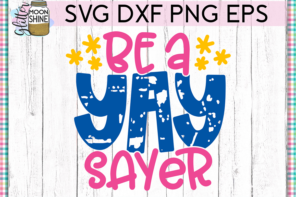 Be A Yay Sayer SVG DXF PNG EPS Cutting Files example image 1