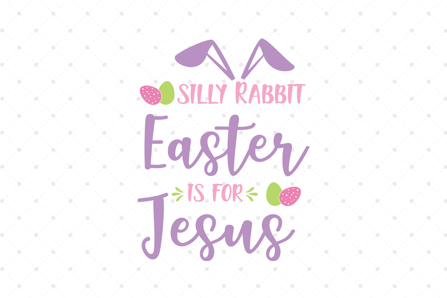 Silly Rabbit Easter is for Jesus SVG Cut files example image 1