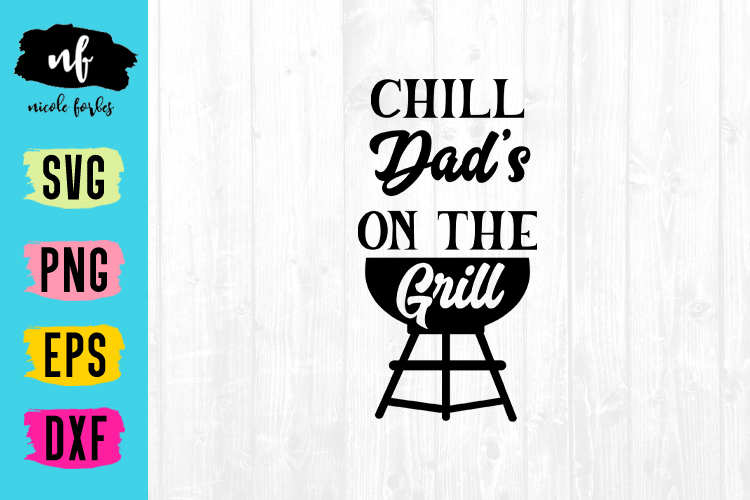 Chill Dad's On The Grill SVG Cut File example image 1