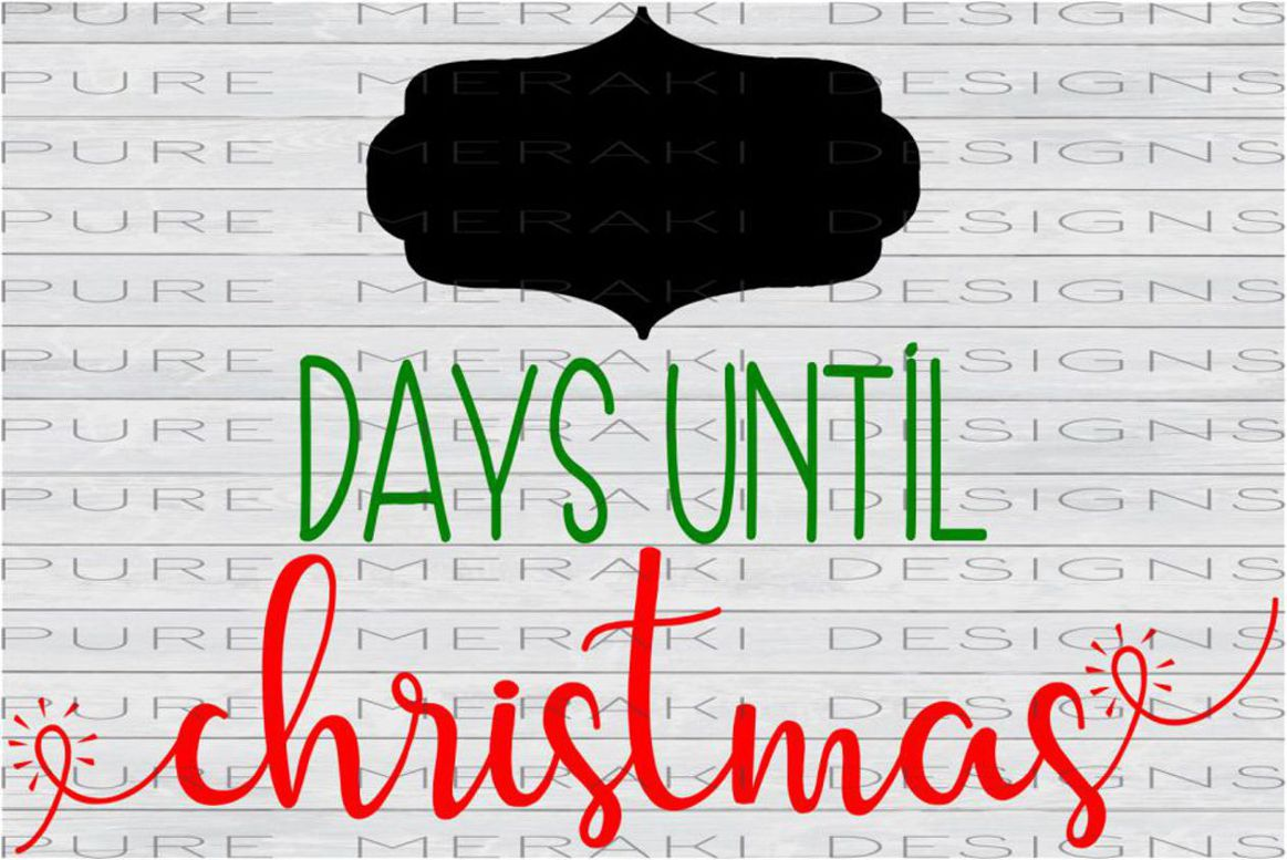 How Many Days Until Christmas Countdown.Days Until Christmas Svg