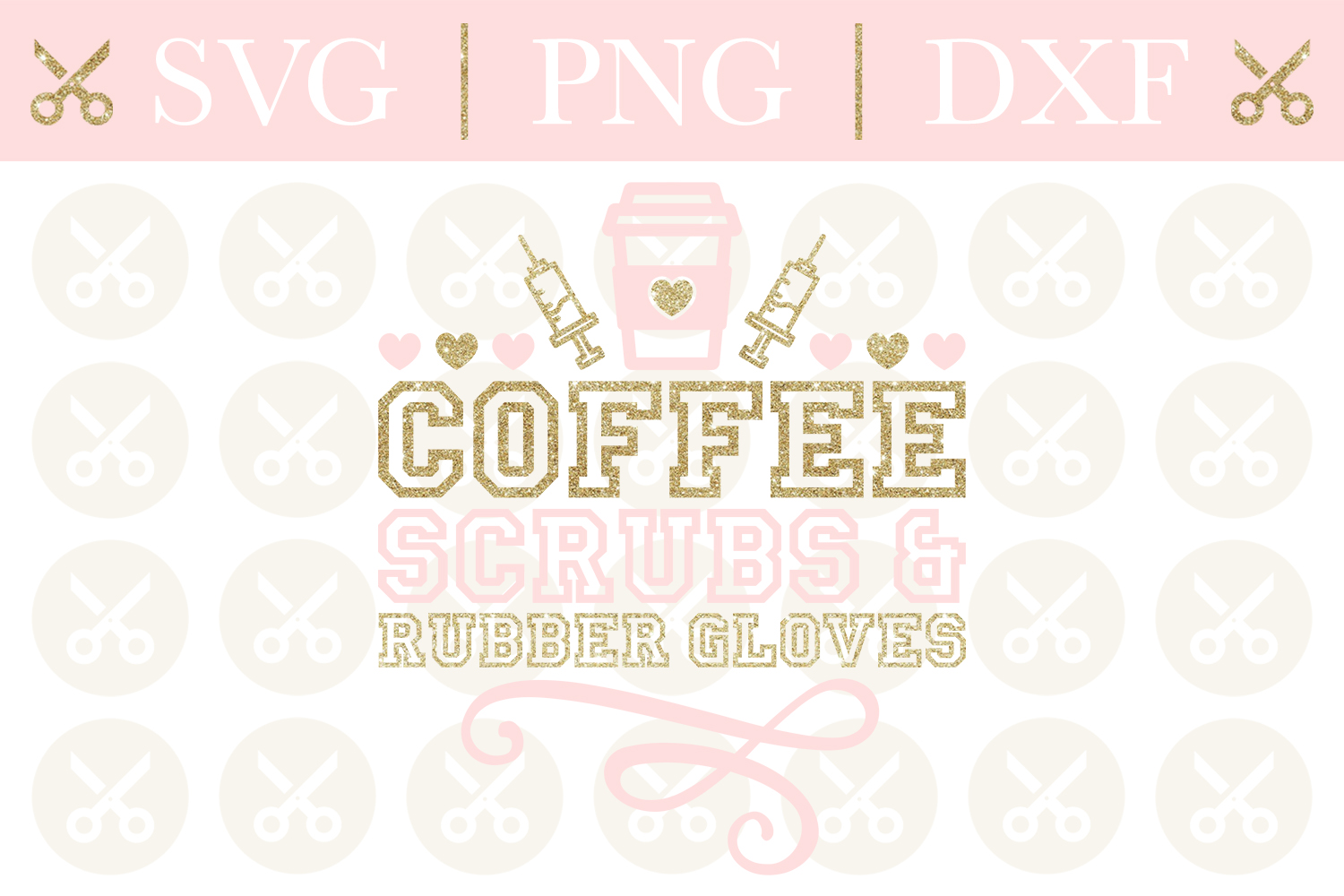 Nurse Svg Cutting File Coffee Scrubs And Rubber Gloves Svg example image 1