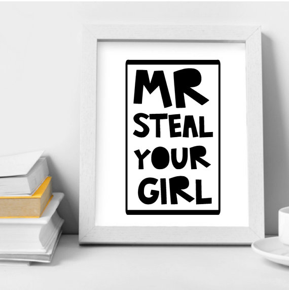 Mr. Steal Your Girl Wall Print, Printable Wall Art, Boy Bedroom Wall Print