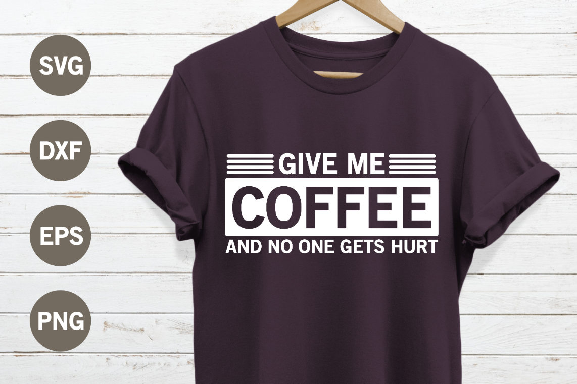 Give me coffee and no one gets hurt SVG example image 1