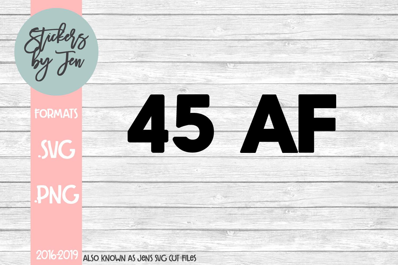 45 AF SVG Cut File example image 1