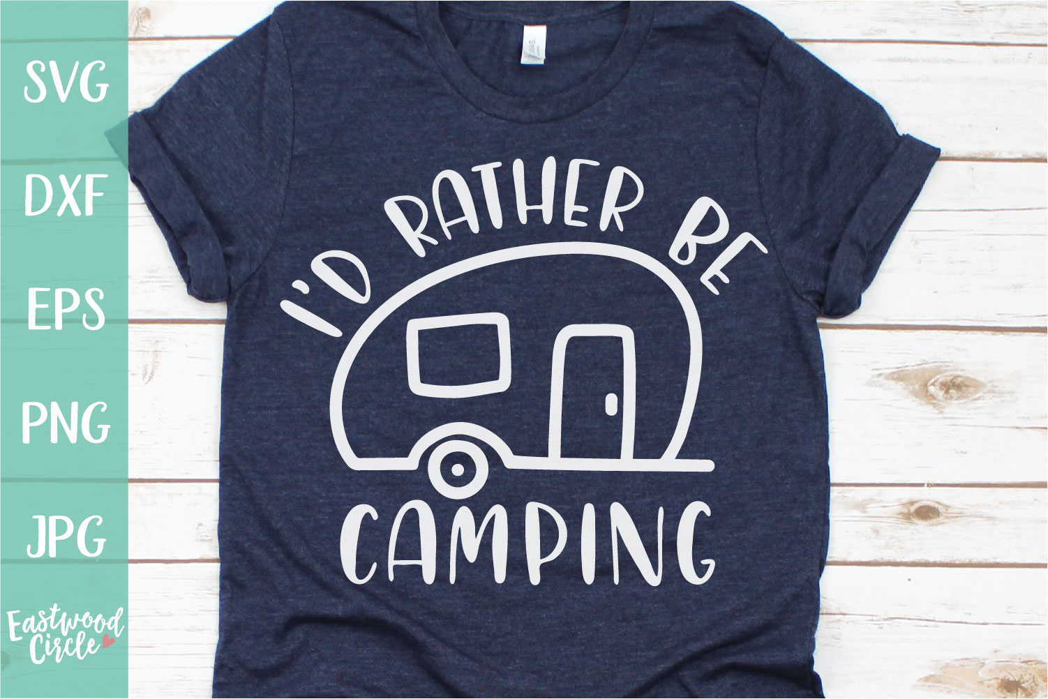 I'd Rather Be Camping - A Camping SVG example image 1