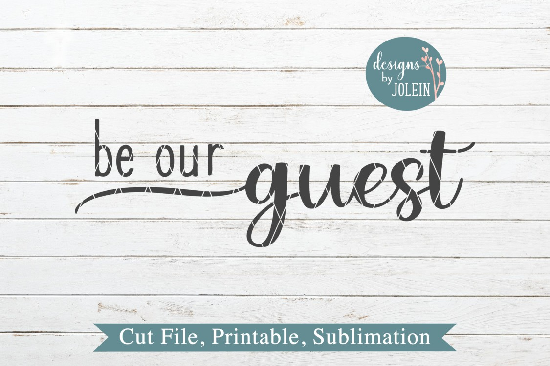 Be our guest SVG, png, eps, DXF, sublimation example image 3