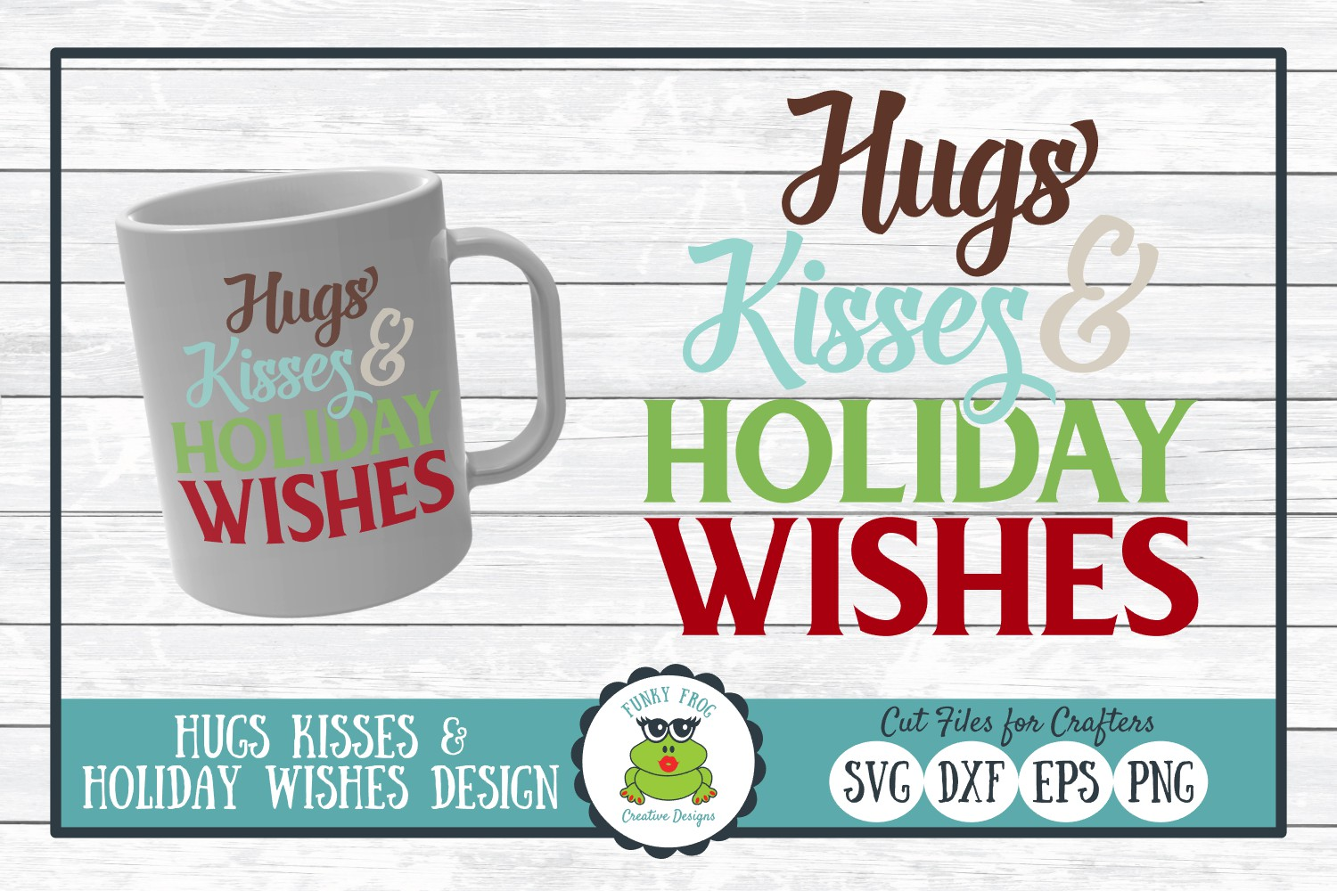 Hugs Kisses & Holiday Wishes, Winter Holiday SVG Cut File example image 1