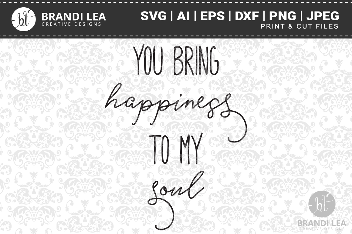You Bring Happiness to My Soul SVG Cutting Files example image 1