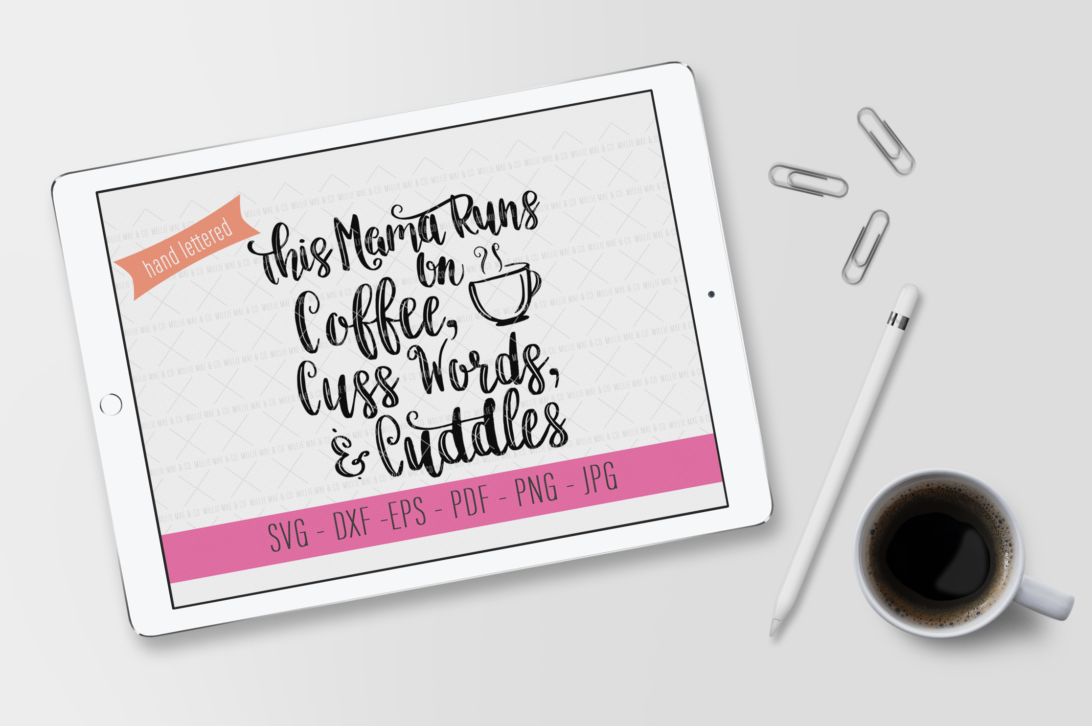 This Mama Runs On Coffee, Cuss Words, & Cuddles - SVG File example image 2