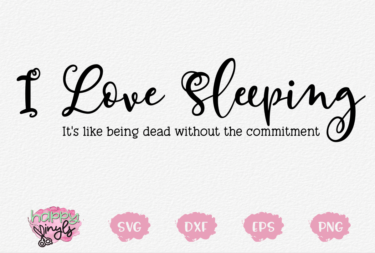 I Love Sleeping It's Like Being Dead - A Funny SVG example image 1