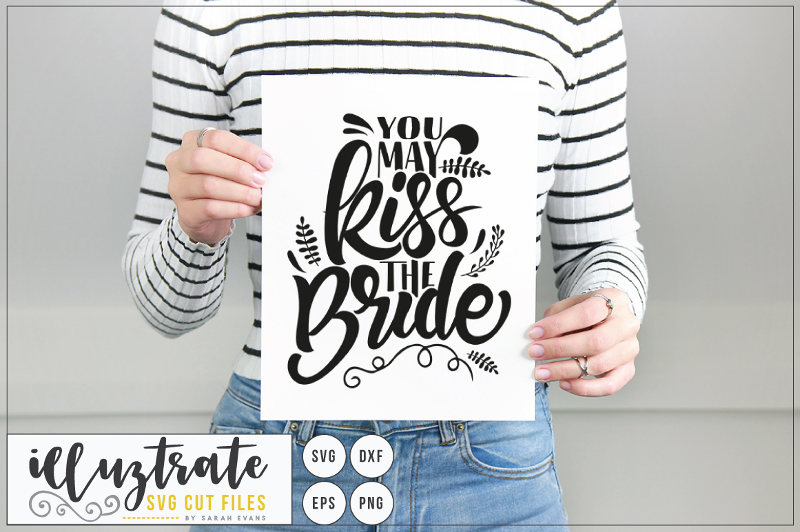Kiss The Bride SVG Cut File - Wedding Quote - Wedding SVG example image 1