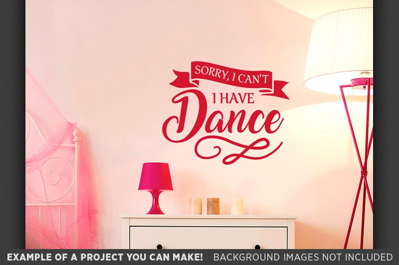 Sorry I Cant I Have Dance SVG - Dance Shirt SVG File - 1052 example image 2