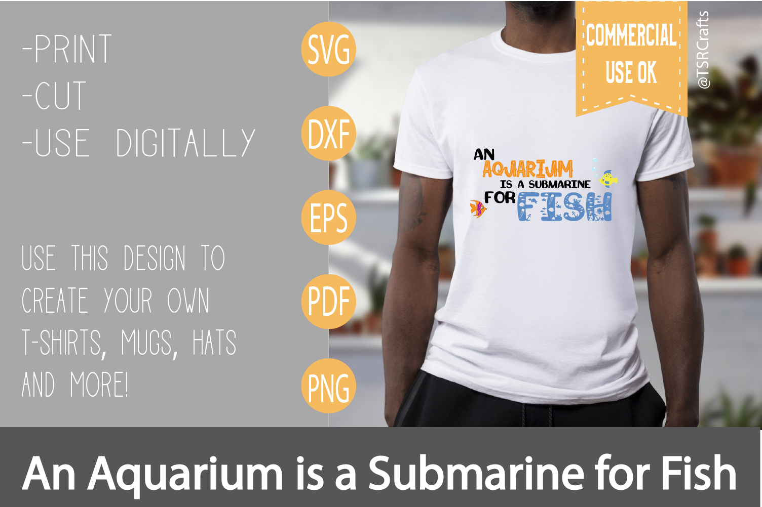 T shirt SVG - An Aquarium is a Submarine for Fish graphic example image 2