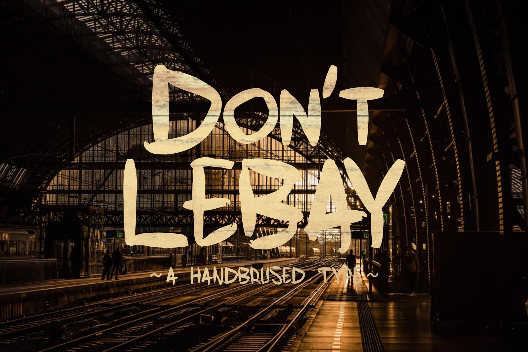 Don't Lebay | A Handbrused Typeface example image 1