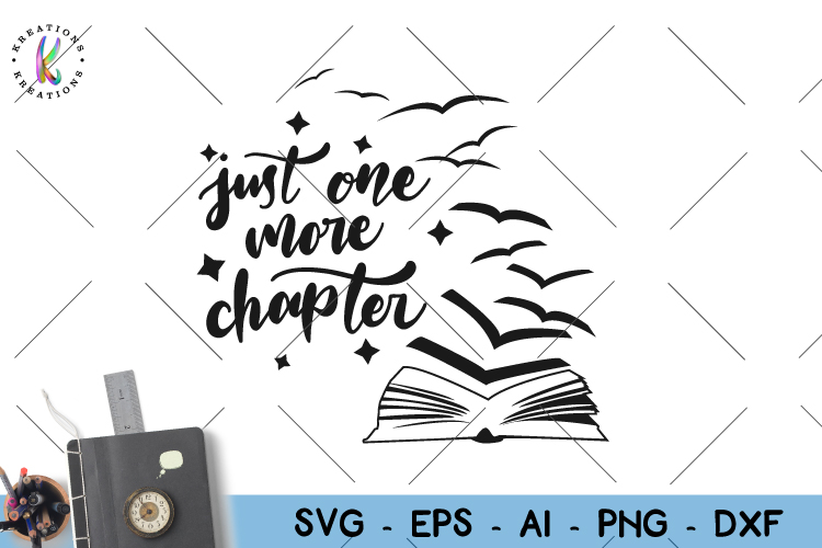 Books svg Book quote svg Just one more chapter svg example image 1