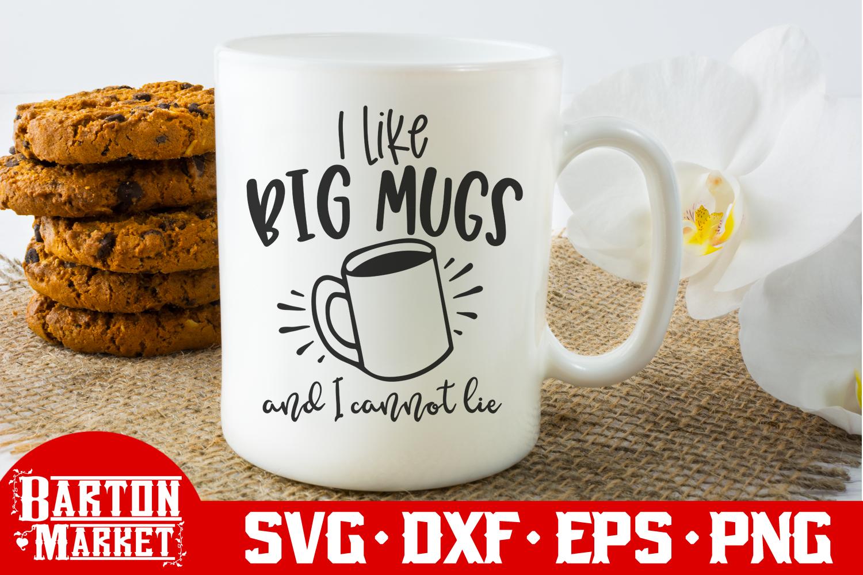 I Like Big Mugs And I Cannot Lie SVG DXF EPS PNG example image 2
