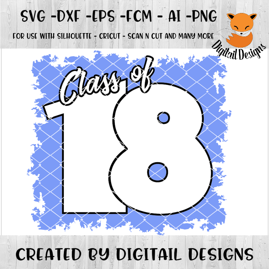 Class of 2018 SVG - png - eps - dxf - ai - fcm - Graduation SVG - Silhouette - Cricut - Scan N Cut - Grad SVG example image 1