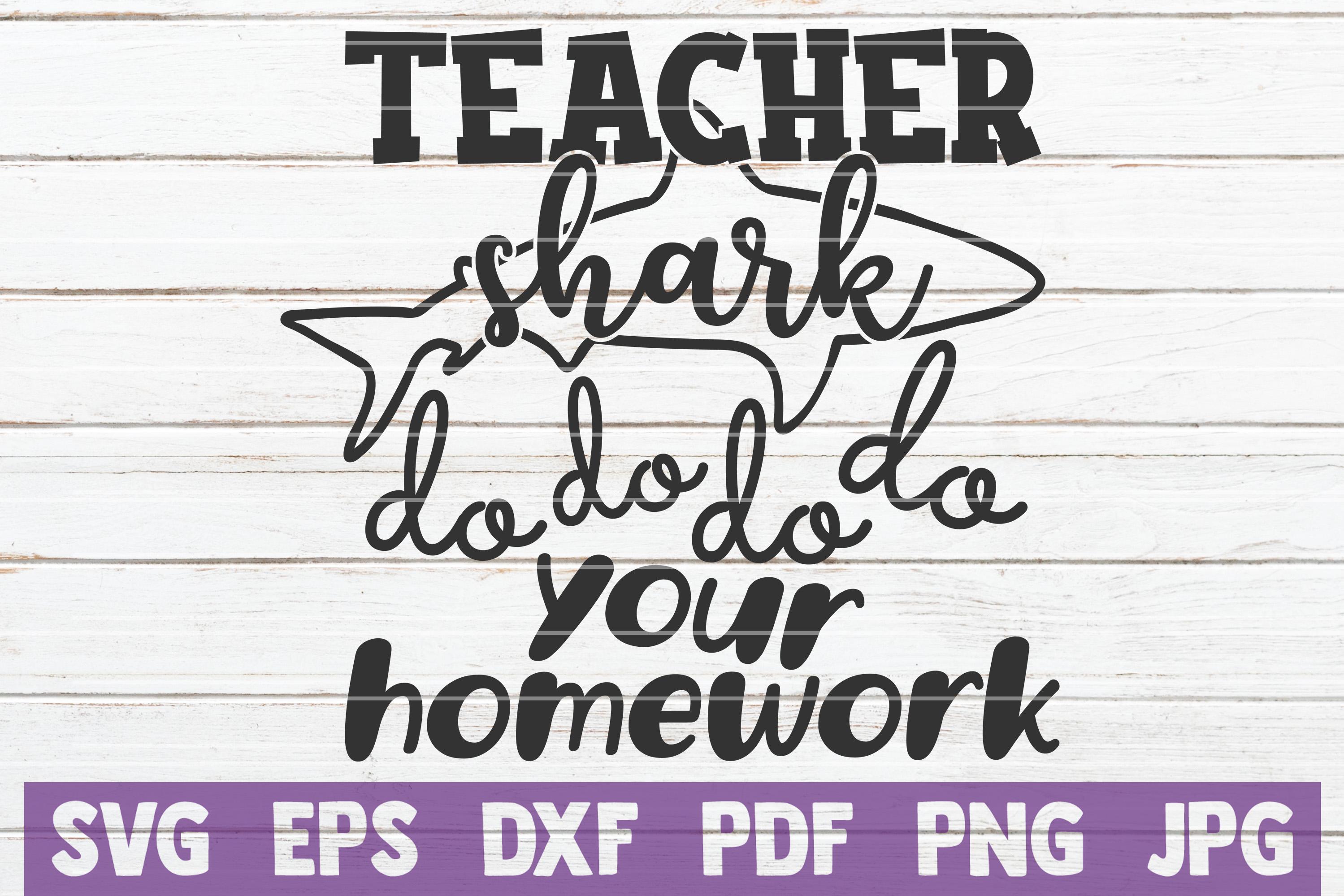 Teacher Shark do do do do Your Homework SVG Cut File example image 1