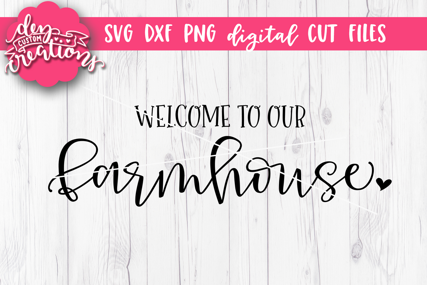 Welcome To Our Farmhouse Svg Dxf Png Cut Files 129289 Svgs Design Bundles