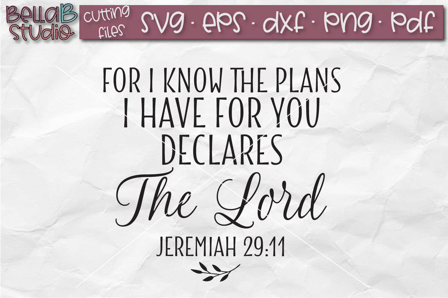 Jeremiah 29 SVG, For I know the plans I have for you SVG example image 2