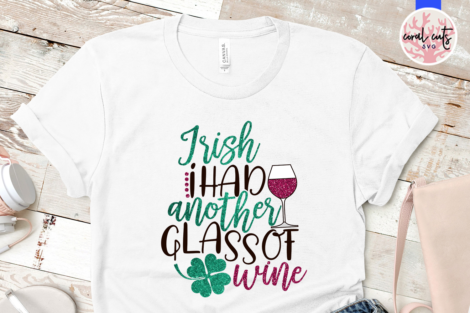 Irish I had another glass of wine - St. Patrick's Day SVG example image 2