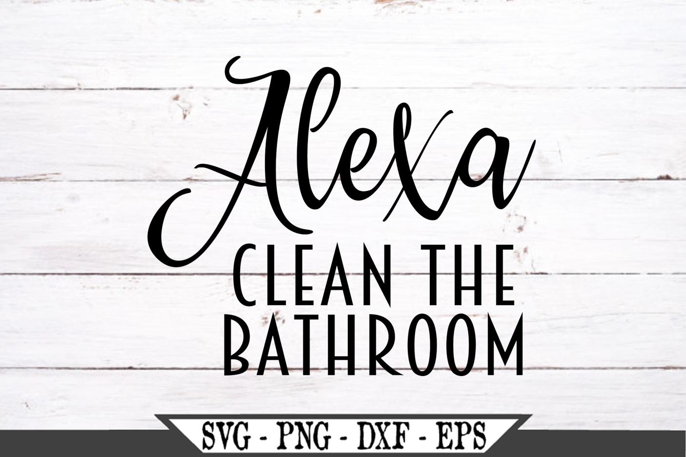 Alexa Clean The Bathroom SVG example image 2