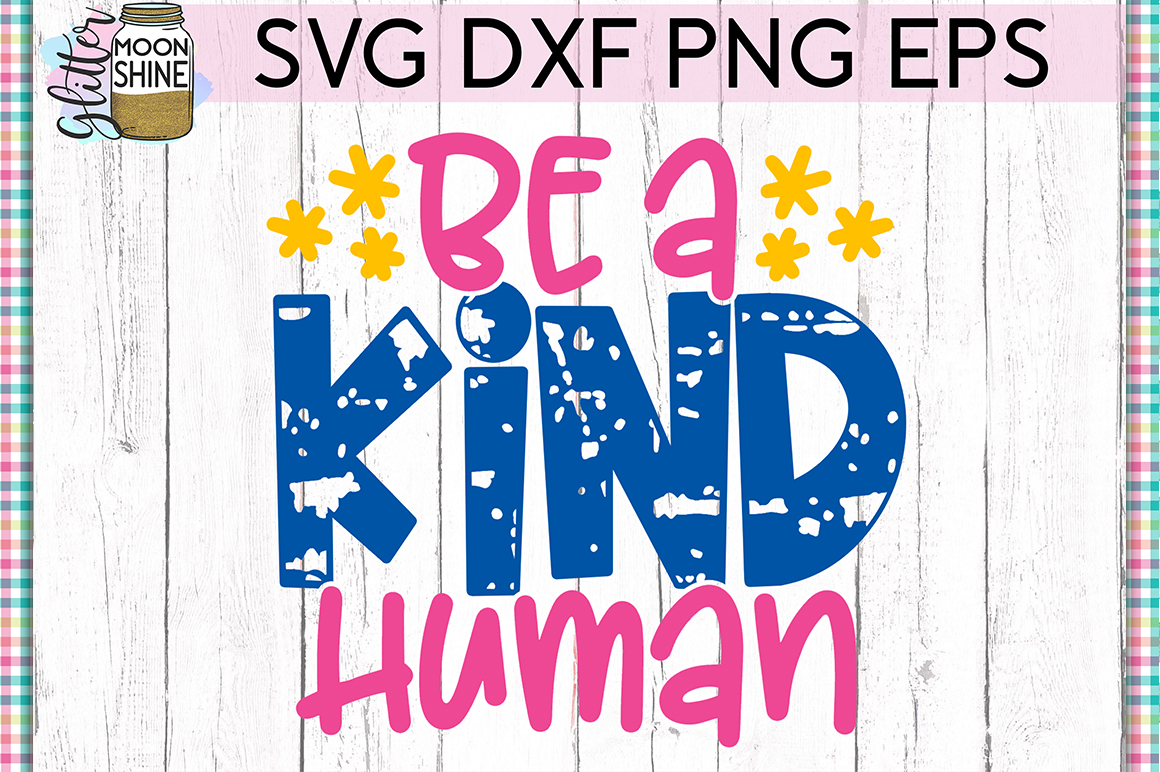 Be A Kind Human SVG DXF PNG EPS Cutting Files example image 1